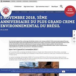 FRANCE LIBERTES 05/11/18 5 NOVEMBRE 2018, 3ÈME ANNIVERSAIRE DU PLUS GRAND CRIME ENVIRONNEMENTAL DU BRÉSIL