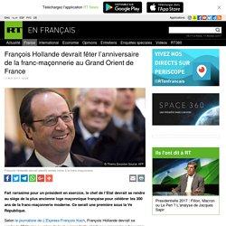 François Hollande devrait fêter l'anniversaire de la franc-maçonnerie au Grand Orient de France