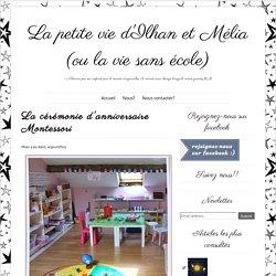 La cérémonie d'anniversaire Montessori ~ La petite vie d'Ilhan et Mélia (ou la vie sans école)