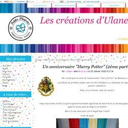 """Un anniversaire """"Harry Potter"""" (2ème partie) - Les créations d'Ulane"""
