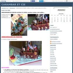 ANNIVERSAIRE DE PIRATES: GATEAU 3 D, DECO, sucettes cookies, mini muffins.... - CARAMBAR ET CIE