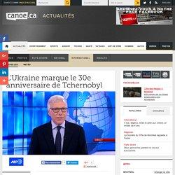 L'Ukraine marque le 30e anniversaire de Tchernobyl