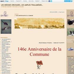 146e ANNIVERSAIRE DE LA COMMUNE : Les grosses orchades, les amples thalamèges..
