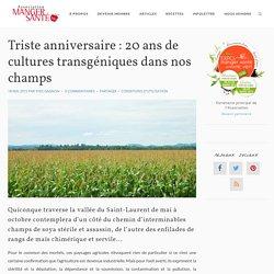 Triste anniversaire : 20 ans de cultures transgéniques dans nos champs