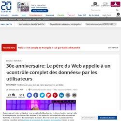 30e anniversaire: Le père du Web appelle à un «contrôle complet des données» par les utilisateurs
