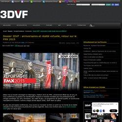 Dossier 3DVF : anniversaires et réalité virtuelle, retour sur le FMX 2015