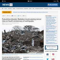 Fukushima disaster: Radiation levels posing cancer risks on fourth anniversary of earthquake