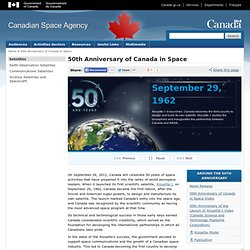 50th Anniversary of Canada in Space - Canadian Space Agency