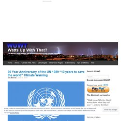 """30 Year Anniversary of the UN 1989 """"10 years to save the world"""" Climate Warning"""