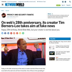 On web's 28th anniversary, its creator Tim Berners-Lee takes aim at fake news