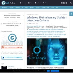 Windows 10 Anniversary Update : désactiver Cortana