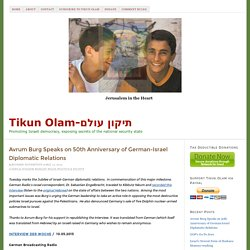 Avrum Burg Speaks on 50th Anniversary of German-Israel Diplomatic Relations Tikun-Olam Tikun Olam-תיקון עולם