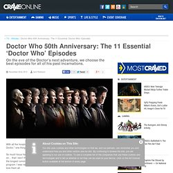 Doctor Who 50th Anniversary: The 11 Essential 'Doctor Who' Episodes