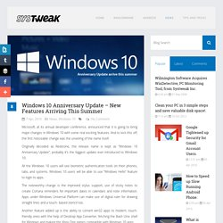 Windows 10 Anniversary Update - New Features Arriving This Summer