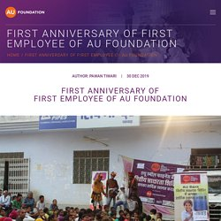 First anniversary of first employee of AU Foundation