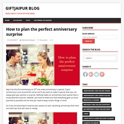 How to plan the perfect anniversary surprise – GiftJaipur Blog