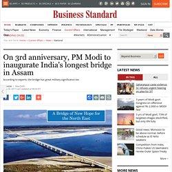 On 3rd anniversary, PM Modi to inaugurate India's longest bridge in Assam