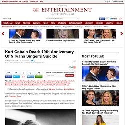 Kurt Cobain Dead: 19th Anniversary Of Nirvana Singer's Suicide