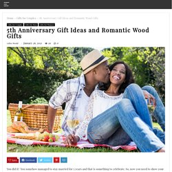 5th Anniversary Gift Ideas and Romantic Wood Gifts - Gifter World