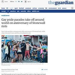 Gay pride parades take off around world on anniversary of Stonewall riots