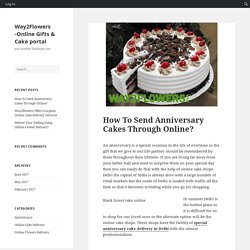 How To Send Anniversary Cakes Through Online? – Way2Flowers -Online Gifts & Cake portal