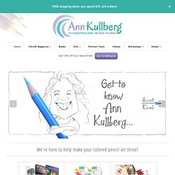 annkullberg.com - for all things Colored Pencil!