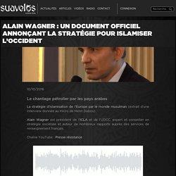 Alain Wagner : un document officiel annonçant la stratégie pour islamiser l'Occident – Suavelos
