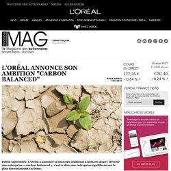 """L'Oréal annonce son ambition """"carbon balanced"""""""