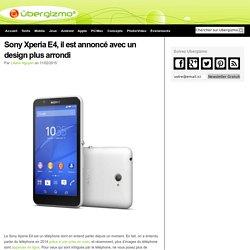 Sony Xperia E4, il est annoncé avec un design plus arrondi