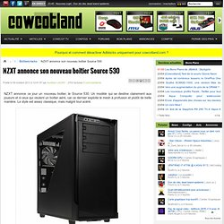 NZXT annonce son nouveau boitier Source 530 - Boîtiers/racks