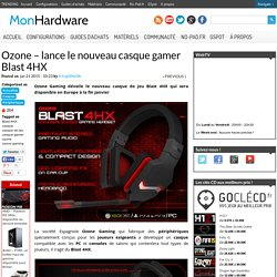 Ozone - annonce le casque gamer Blast 4HX