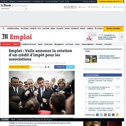 Emploi : Valls annonce la création d'un crédit d'impôt pour les associations