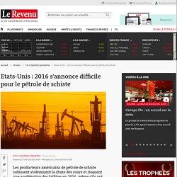 Etats-Unis : 2016 s'annonce difficile pour le pétrole de schiste