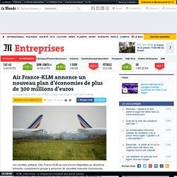 Air France-KLM annonce un nouveau plan d'économies de plus de 300millions d'euros
