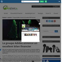 Le groupe Adidas annonce un excellent bilan financier