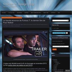 La bande-annonce de Furious 7: le dernier film de Paul Walker