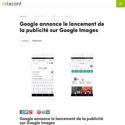Google annonce le lancement de la publicité sur Google Images
