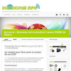 Annonce : Nouveau micromodule Z-wave RGBW de Fibaro