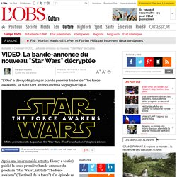 """VIDEO. La bande-annonce du nouveau """"Star Wars"""" décryptée - L'Obs"""
