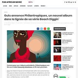 Guts annonce Philantropiques, un nouvel album dans la lignée de sa série Beach Diggin'