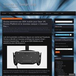 Oculus annonce son SDK mobile pour Gear VR, Oculus Platform et le nouveau casque « Crescent Bay »