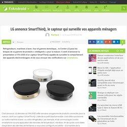 LG annonce SmartThinQ, le capteur pour la maison