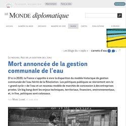 Mort annoncée de la gestion communale de l'eau, par Marc Laimé (Les blogs du Diplo, 17 juin 2016)