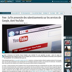 Free : la fin annoncée des ralentissements sur les services de Google, dont YouTube