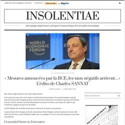 «Mesures annoncées par la BCE, les taux négatifs arrivent…» L'édito de Charles SANNAT