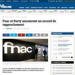 Fnac et Darty annoncent un accord de rapprochement
