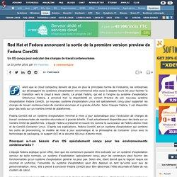 Red Hat et Fedora annoncent la sortie de la première version preview de Fedora CoreOS, un OS conçu pour exécuter des charges de travail conteneurisées