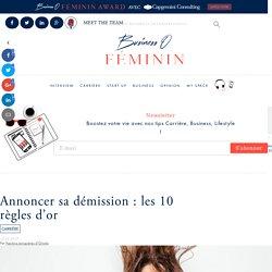 Annoncer sa démission: les 10 règles d'or - Business O Féminin