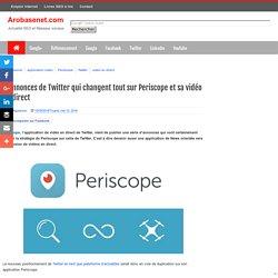 4 annonces de Twitter qui changent tout sur Periscope et sa vidéo en direct