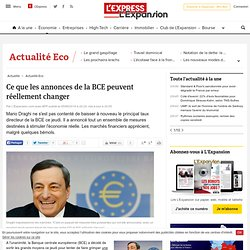 Ce que les annonces de la BCE peuvent réellement changer